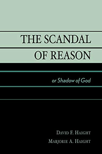 9780761827252: The Scandal of Reason: or Shadow of God