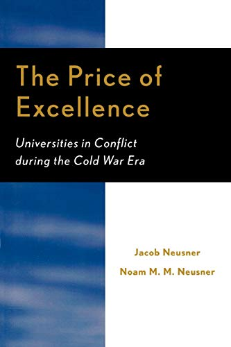 9780761827337: The Price of Excellence: Universities in Conflict during the Cold War Era