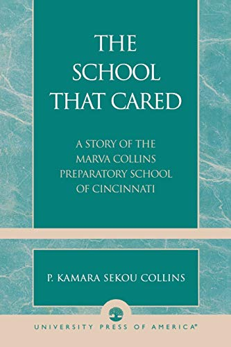 9780761827368: The School that Cared: A Story of the Marva Collins Preparatory School of Cincinnati