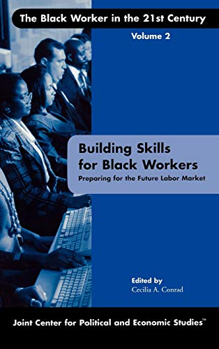 9780761827788: Building Skills for Black Workers: Preparing for the Future Labor Market (The Black Worker in the 21st Century, Vol. 2)