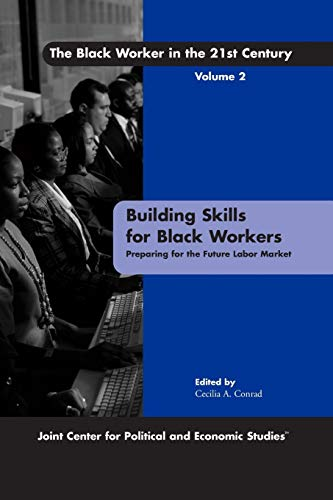 9780761827795: Building Skills for Black Workers: Preparing for the Future Labor Market (The Black Worker in the 21st Century, Vol. 2)