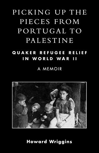 9780761827979: Picking Up the Pieces from Portugal to Palestine: Quaker Refugee Relief in World War II