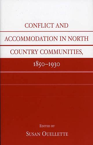 9780761827993: Conflict and Accommodation In North Country Communities, 1850-1930