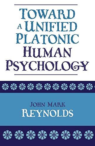 9780761828167: Toward a Unified Platonic Human Psychology