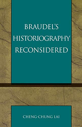 9780761828358: Braudel's Historiography Reconsidered