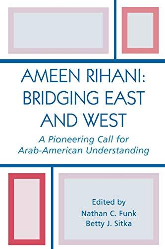 9780761828600: Ameen Rihani: Bridging East and West: A Pioneering Call for Arab-American Understanding