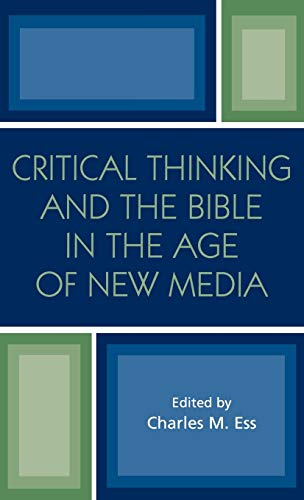 9780761828624: Critical Thinking And The Bible In The Age Of New Media