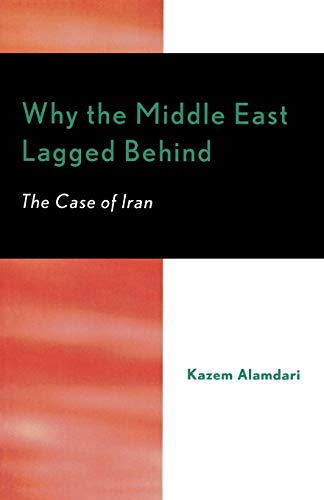 Why the Middle East Lagged Behind: The Case of Iran: Kazem Alamdari