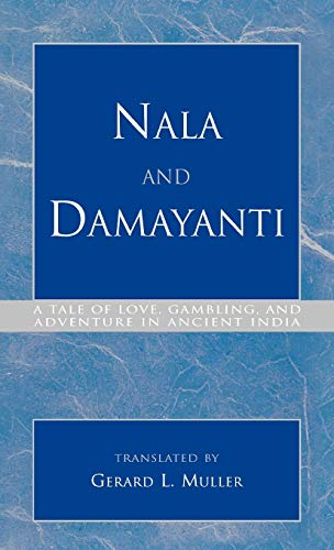 Nala and Damayanti: A Tale of Love, Gambling, and Adventure in Ancient India (Hardback)