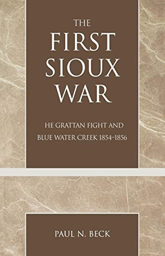 9780761828853: The First Sioux War: The Grattan Fight and Blue Water Creek 1854-1856