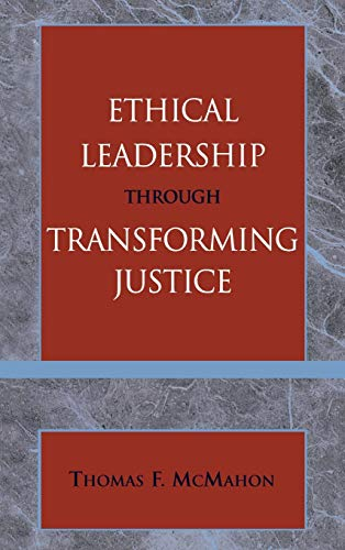 9780761829072: Ethical Leadership through Transforming Justice