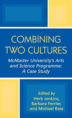 9780761829287: Combining Two Cultures: McMaster University's Arts and Science Programme