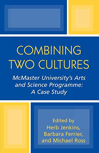 9780761829294: Combining Two Cultures: McMaster University's Arts and Science Programme