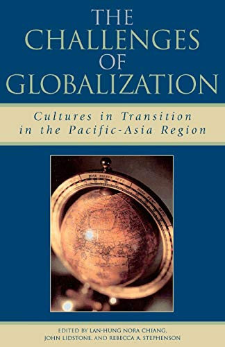 The Challenges of Globalization: Cultures in Transition: Editor-Lan-Hung Nora Chiang;