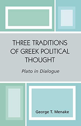 9780761829614: Three Traditions of Greek Political Thought: Plato in Dialogue