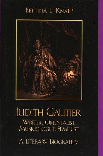 9780761830009: Judith Gautier: Writer, Orientalist, Musicologist, Feminist