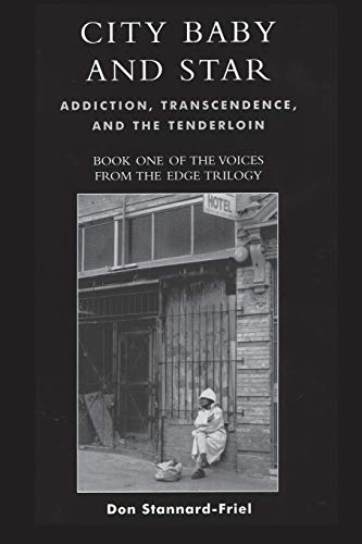 9780761830696: City Baby and Star: Addiction, Transcendence, and the Tenderloin (Voices from the Edge)