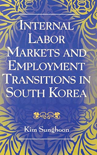9780761830757: Internal Labor Markets and Employment Transitions in South Korea