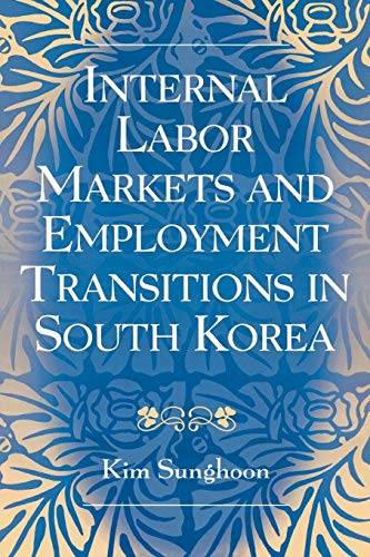 9780761830764: Internal Labor Markets and Employment Transitions in South Korea