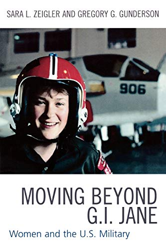 9780761830931: Moving Beyond G.I. Jane: Women and the U.S. Military