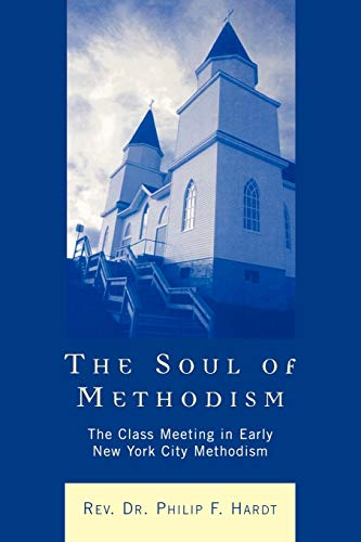 9780761831198: The Soul of Methodism: The Class Meeting in Early New York City Methodism