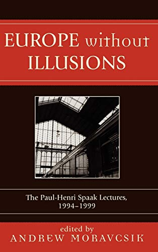9780761831280: Europe Without Illusions: The Paul-Henri Spaak Lectures, 1994-1999