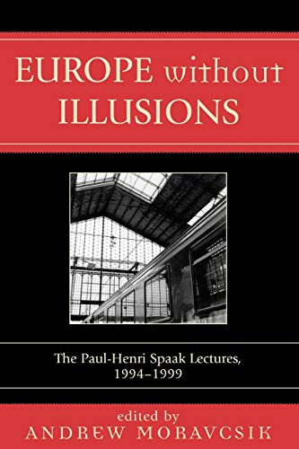9780761831297: Europe without Illusions: The Paul-Henri Spaak Lectures, 1994-1999