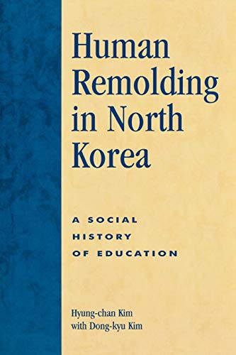 9780761831730: Human Remolding in North Korea: A Social History of Education