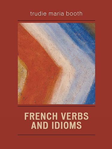 9780761831945: French Verbs and Idioms