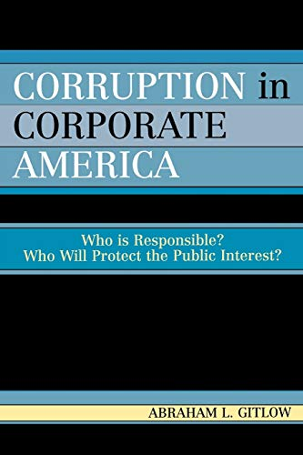 9780761831976: Corruption in Corporate America: Who is Responsible? Who Will Protect the Public Interest?