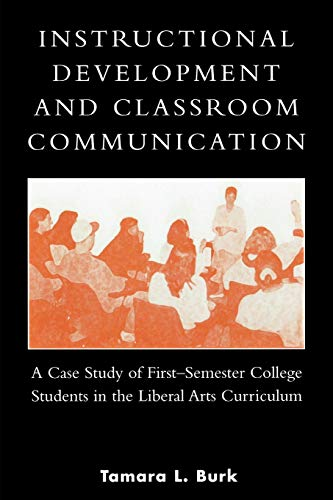 Instructional Development and Classroom Communication: A Case Study of First-Semester College ...