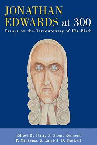 Jonathan Edwards at 300: Essays on the Tercentenary of His Birth: Stout, Harry S.; Hatch, Nathan O....