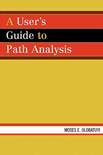 9780761832317: A User's Guide to Path Analysis