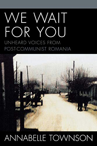 9780761832423: We Wait For You: Unheard Voices from Post-Communist Romania