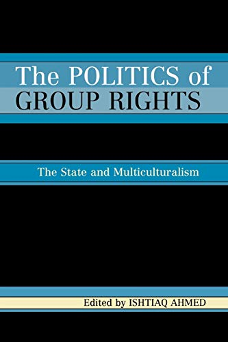 The Politics of Group Rights: The State: Ishtiaq Ahmed (Editor),