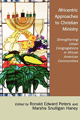 9780761832645: Africentric Approaches to Christian Ministry: Strengthening Urban Congregations in African American Communities