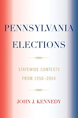 9780761832799: Pennsylvania Elections: Statewide Contests from 1950-2004