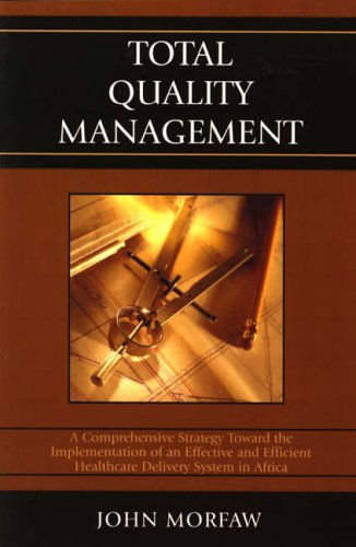 Total Quality Management: A Comprehensive Strategy Toward the Implementation of an Effective and ...