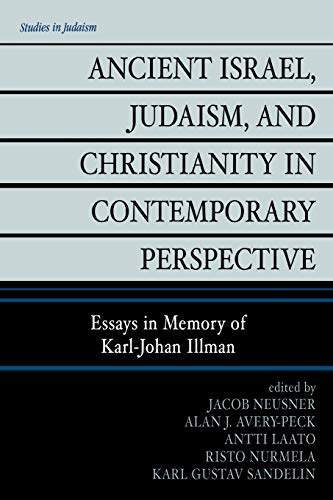 9780761833628: Ancient Israel, Judaism, and Christianity in Contemporary Perspective: Essays in Memory of Karl-Johan Illman (Studies in Judaism)