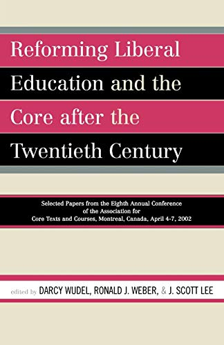 Reforming Liberal Education and the Core after: Wudel, Darcy [Editor];