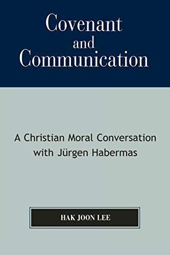 9780761833734: Covenant and Communication: A Christian Moral Conversation with Jurgen Habermas