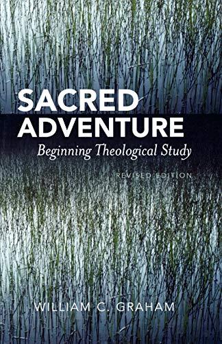Sacred Adventure: Editor-William C. Graham;
