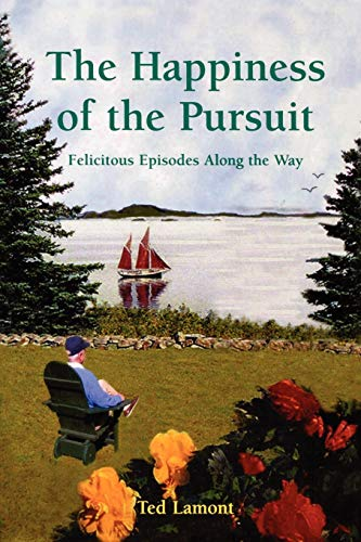 9780761833789: The Happiness of the Pursuit: Felicitous Episodes along the Way