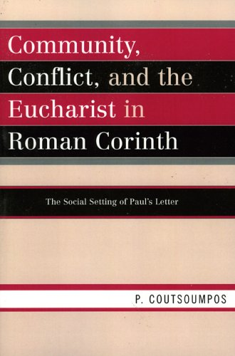 9780761834052: Community, Conflict, and the Eucharist in Roman Corinth: The Social Setting of Paul's Letter