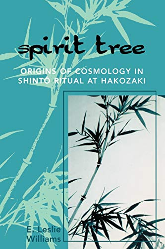 9780761834168: Spirit Tree: Origins of Cosmology in Shinto Ritual at Hakozaki