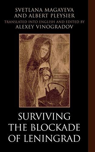 9780761834205: Surviving the Blockade of Leningrad