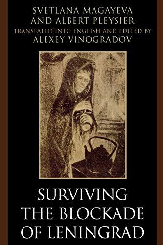 Surviving the Blockade of Leningrad: Magayeva, Svetlana; Pleysier,