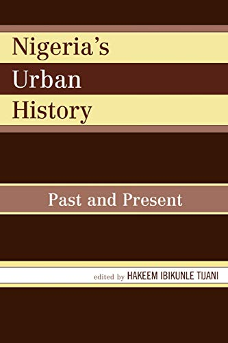 9780761834335: Nigeria's Urban History: Past and Present
