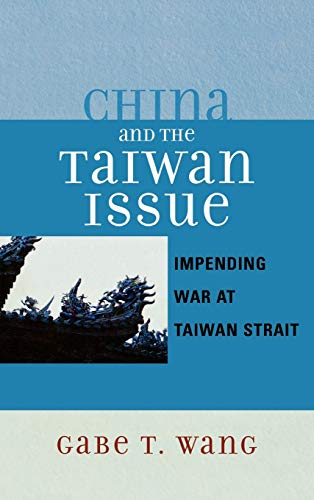 9780761834342: China and the Taiwan Issue: Incoming War at Taiwan Strait