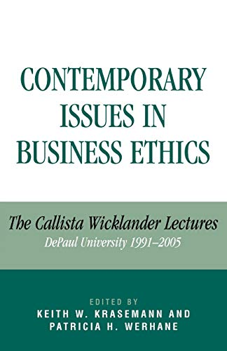 9780761834366: Contemporary Issues in Business Ethics: The Callista Wicklander Lectures, Depaul University, 1991-2005
